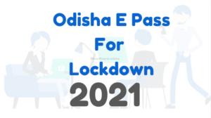 e pass for odisha, odisha e pass online, e pass for lockdown odisha, e pass for lockdown, epass odisha, covid e pass odisha, covid pass odisha, odisha e pass apply,