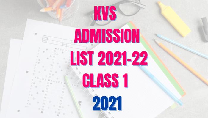 kvs admission list 2021-221, kv selection list for class 1, kvs admission 2021-22, kv admission list class 1 2021, kv list for class 1 2021, kvs admission list 2021-22 class 1, KV admission list Class 1