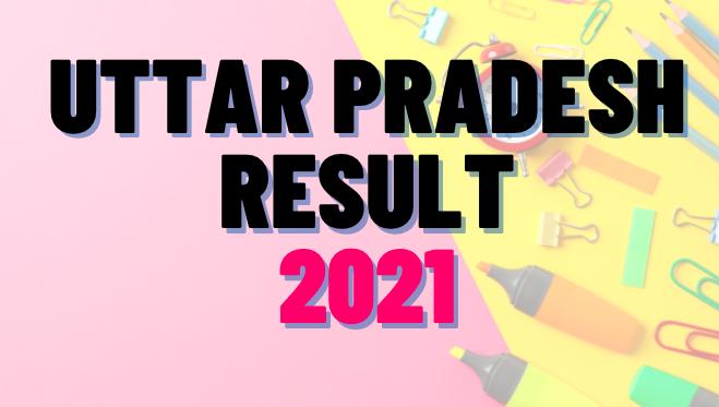 up result 2021, upmsp board result 2021, upmsp result 2021, up result 2021, up board result 2021